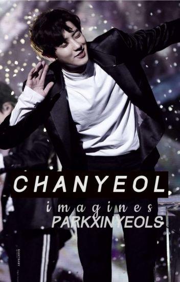 EXO Chanyeol [ Imagines ]
