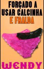 Forçado a Usar Calcinha e Fralda - Wendy by comprandoebooks