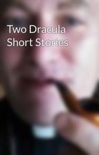 Two Dracula Short Stories by LarryGorlitz