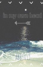 in my own head by abbyx19