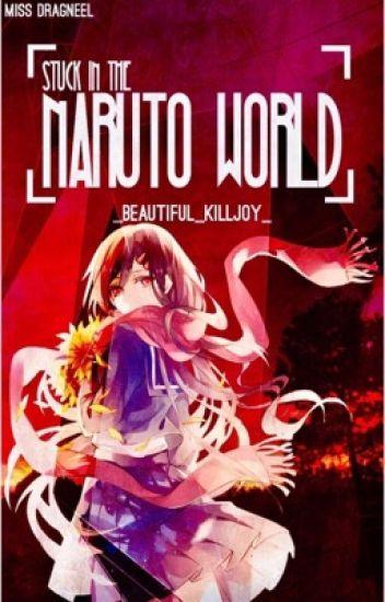 Stuck In The Naruto World?!