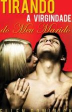 Tirando A Virgindade Do Meu Marido: Lua De Mel Com Cinta Strap-On  by comprandoebooks