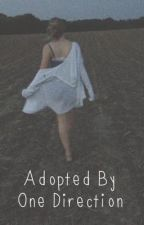 Adopted By One Direction (1D and 5SOS Fanfiction) by tbfhjuststop