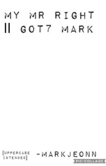 MY MR RIGHT || GOT7 MARK
