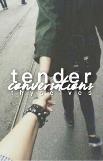 Tender Conversations | ✓