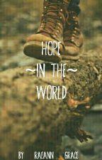 Hope in the World by Raeann-Grace