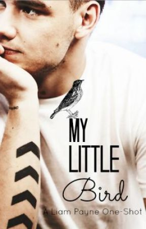My Little Bird. (One Shot) by OnlyFoolsRushIn