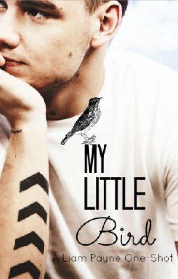 My Little Bird. (One Shot) by OnlyFoolsRushIn