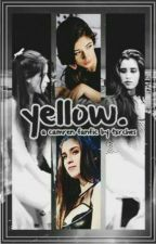 Yellow ➸ Camren (Português) by honest5h