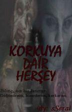 Korkuya Dair Herşey by MNevermind