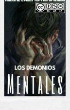 Los Demonios Mentales (CORRIGIENDO) by EvelynTorres627