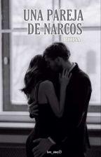 Una pareja de Narcos by love_story23