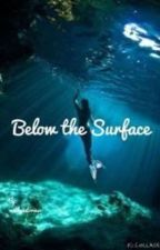 Below the Surface by mathysstories3