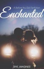 ENCHANTED by BYE_Imagines