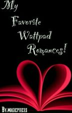 My Favorite Wattpad Romances by magicpieces