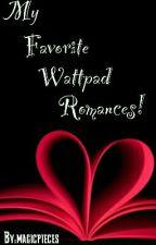 My Favorite Wattpad Romances! by magicpieces