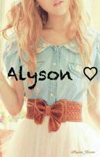 L'histoire D'Alyson ♡ by Alyson_Lover