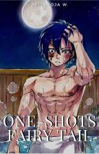 One-shots (Fairy Tail y Tu) ♪Terminada♪ by PelirrojaW