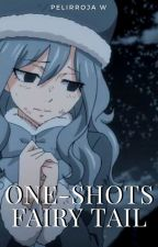 One-shots (Fairy Tail y Tu) ♪Terminada♪ by PelirrojaW