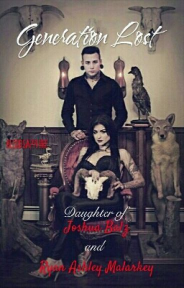 Generation Lost (Daughter of Joshua Balz & Ryan Ashley Malarkey)