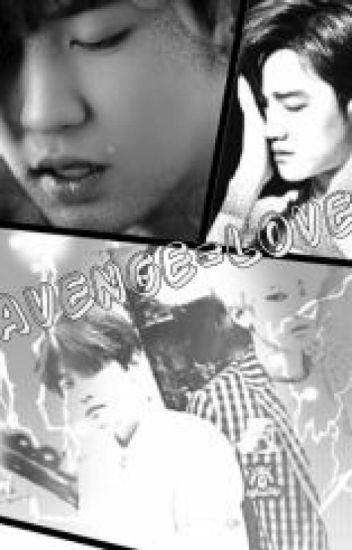 Avenge=Love (Chanbaek/Baekyeol Yaoi)