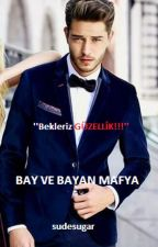 Bay ve Bayan mafya by sudesugar