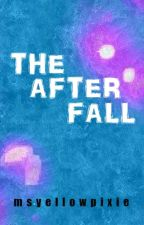 The After Fall by msyellowpixie