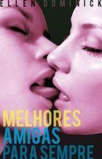 Melhores Amigas Para Sempre: A Primeira Vez Lésbica De Uma Virgem by comprandoebooks