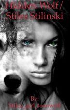 Hidden powers/a stiles stilinski love story by Stiles_girl_teenwolf