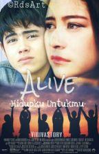 Alive : Hidupku Untukmu by Vighnavy