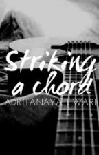Striking A Chord by adritanaya