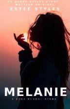 Melanie [h.s] #Wattys2015 by EsteeStyles