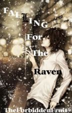 Falling for the Raven [L.Lawliet x Reader] by TheForbiddenFruit