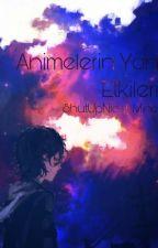 Animelerin Yan Etkileri  by ShutUpNicoIsMine