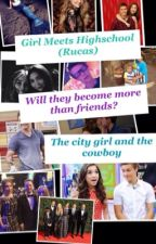 Girl Meets High School (Rucas Fanfiction)  by GirlMeetsMusic