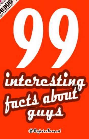 99 INTERESTING FACTS ABOUT GUYS  ✓