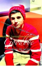 Goodbye {a nick mara fan fic} by SeasonalWonderland