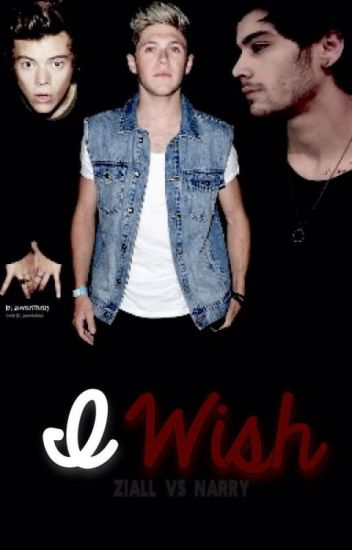 I wish (Ziall vs Narry)