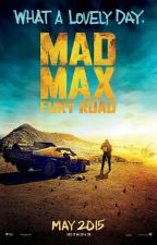 Mad Max: Fury Road (Fanfiction) by ImmyLovesPie