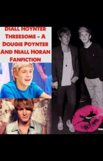 Diall Hoynter Threesome - A Dougie Poynter And Niall Horan Fanfiction