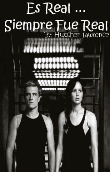 Es Real ... Siempre Fue Real(Peeta & Katniss)