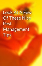 Look At A Few Of These Nice Pest Management Tips by kiss9wiley