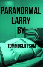 PARANORMAL LARRY by TommoCliffSam