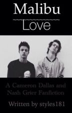 Malibu Love    Cameron Dallas & Nash Grier ff by styles181