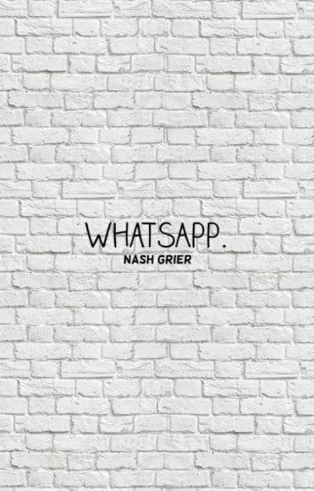 Whatsapp © {Nash Grier}