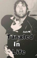 Tangled In Life (Book #2) by AshLola_Penguin