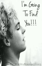 I'm Going To Find You!!! |Raura| by SLouiseR