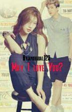 May I Love You? by apbhabal123