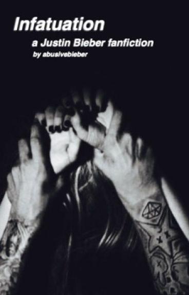 Infatuation (a Justin Bieber fanfiction)