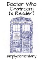 Doctor Who Chatroom (x Reader) by simplyelementary